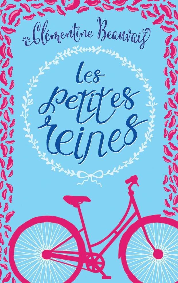 Couverture du roman Les Petites Reines de Clémentine Beauvais